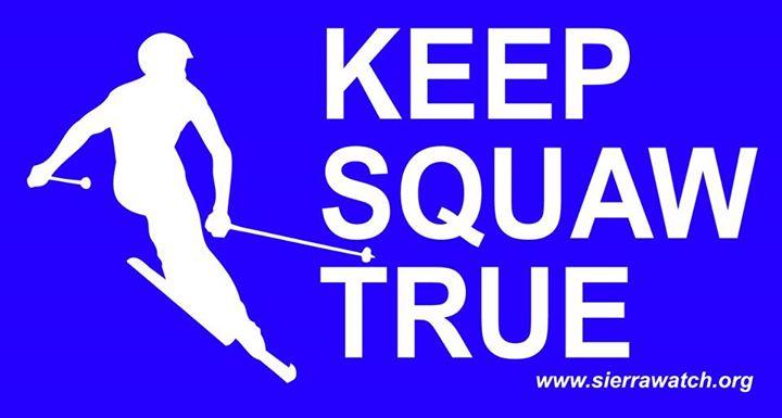 Sierra Watch to open Keep Squaw True headquarters