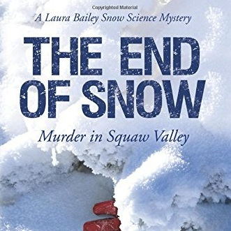 'The End of Snow' A Squaw Valley murder mystery novel by Prudy Grimes